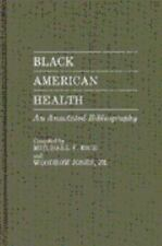 Black American Health: An Annotated Bibliography (Bibliographies and Indexes in