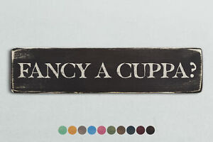 FANCY A CUPPA? Vintage Style Wooden Sign. Shabby Chic Retro Home Gift