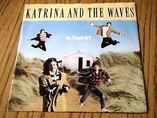 "KATRINA AND THE WAVES - IS THAT IT    7"" VINYL PS"