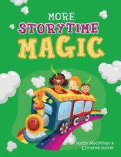 More Storytime Magic: By MacMillan, Kathy Kirker, Christine