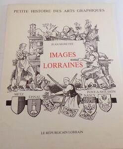 Jean Morette. Images Lorraines, beau livre de croquis légendés