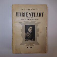 Paule HENRY BORDEAUX 1939 Marie Stuart reine France Ecosse littérature N7408