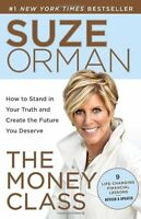 The Money Class: How to Stand in Your Truth and Create the Future You Deserve by