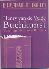 Henry Van De Velde - Buchkunst - vom Jugendstil zum Bauhaus Bauhaus