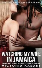 Watching My Wife in Jamaica: By Kasari, Victoria