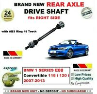 FOR BMW 1SERIES E88 Convertible 118 120 2007-2013 NEW REAR AXLE RIGHT DRIVESHAFT