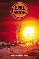 PORT OF EARTH volumi 1 e 2 ed. panini comics 100% HD