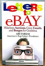 Letters to Ebay : Hilarious Auctions, Crazy Emails, and Bongos for Grandma by...
