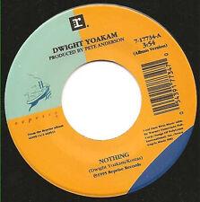 "DWIGHT YOAKAM - Nothing 7""  45"
