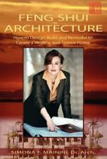 Feng Shui for Architecture : How to Design, Build and Remodel to Create A...