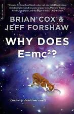 Why Does E=mc2?: (And Why Should We Care?) by Brian Cox, Jeff Forshaw (Paperback, 2010)