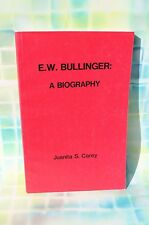 The Way Int. E.W. Bullinger: A Biography by Juanita S. Carey
