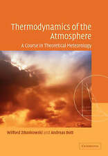Thermodynamics of the Atmosphere: A Course in Theoretical Meteorology by Zdunko