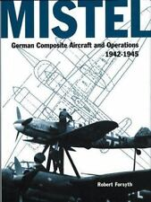 Mistel -German Composite Aircraft and Operations 1942-1945