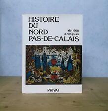 LILLE ARRAS VALENCIENNES HISTOIRE DU NORD PAS-DE-CALAIS DE 1900 A NOS JOURS