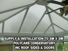 Supply & Installation to 3mx3m  Polycarbonate Conservatory Roof & Sides 10y Warr