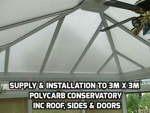 Supply & Installation to 3mx3m  Polycarbonate Conservatory Roof & Sides 10y Guar