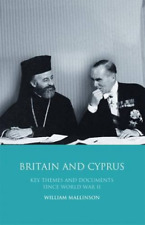 Mallinson  William-Britain And Cyprus (Key Themes And Documents Since  BOOKH NEW