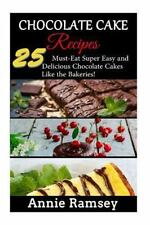 Chocolate Cake Recipes : 25 Must-Eat Super Easy and Delicious Chocolate Cakes...