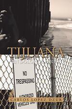 Tijuana: En Dolor de Parto (Paperback or Softback)