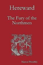 Hereward - the Fury of the Northmen by Marcus Pitcaithly (2009, Paperback)