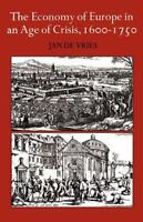 The Economy of Europe in an Age of Crisis, 1600-1750 [ de Vries, Jan ] Used -