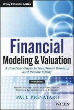 Financial Modeling and Valuation: A Practical Guide to Investment Banking and Pr