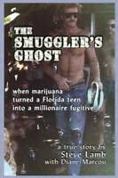 The Smuggler's Ghost: When marijuana turned a Florida teen into a mi - VERY GOOD