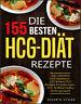 Die 155 besten HCG Dit Rezepte  Das ultimative HCG Kochbuch - 155 leckere HCG