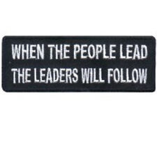 WHEN THE PEOPLE LEAD - THE LEADERS WILL FOLLOW  EMBROIDERED PATCH