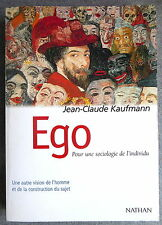 KAUFMANN, J.-C. - Ego. Pour une sociologie de l'individu