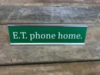 E.T. PHONE HOME Engraved Desk Sign / Name Plate Funny Coworker Friend Gag Gift