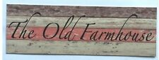 The Old Farm House Sign Rustic Wall Plaque or Hanging House Country Shed