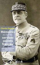 Charles Dupont: Memoires du chef des Services Secrets Francais Durant la Grande
