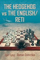 The Hedgehog vs the English/Reti. By Igor Lysyj, Roman Ovetchkin NEW CHESS BOOK
