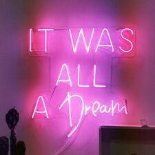 It Was All A Dream Neon Sign Acrylic Light Man Cave Open Bar With Dimmer