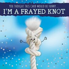 Birthday Card I'm A Frayed Knot Silly Pun Fluff Fluffy Goggly Eyes