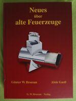 Neues über alte Feuerzeuge v. Günter W. Broesan , Alois Gastl, Sachbuch, Lexikon