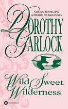 Wild Sweet Wilderness by Garlock, Dorothy