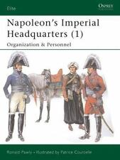 Napoleon's Imperial Headquarters (1) Illus Osprey Book Organization & Personal