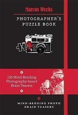 The Photographer's Puzzle Book: Mind-Bending Photo Brain Teasers, Weeks, Marcus,