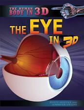 The Human Body In 3D: The Eye in 3D by Rusty Huddle and Jennifer Viegas...