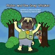 Mister and the Gray Whisker by Katrina Foraker (2013, Paperback)