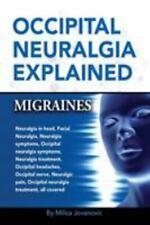 Occipital Neuralgia Explained: Migraines, Neuralgia in head, Facial Neuralgia, N