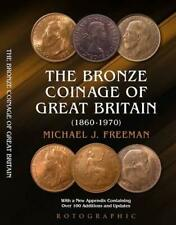 More details for the bronze coinage of great britain 1860 - 1970 freeman 2016 edition