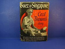 1943 Suez to Singapore Cecil Brown's Story Halcyon House Publishing HC/DJ