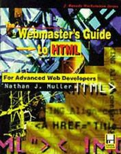 The Webmaster's Guide to Html: For Advanced Web Developers (J. Ranade Workstati