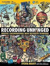 Recording Unhinged Creative Unconventional Music Recording T by Massy Sylvia