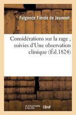 Considerations Sur la Rage, Suivies d'une Observation Clinique by Fievee De...