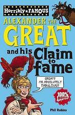 Alexander the Great and his Claim to Fame (Horribly Famous), Phil Robins, New Bo